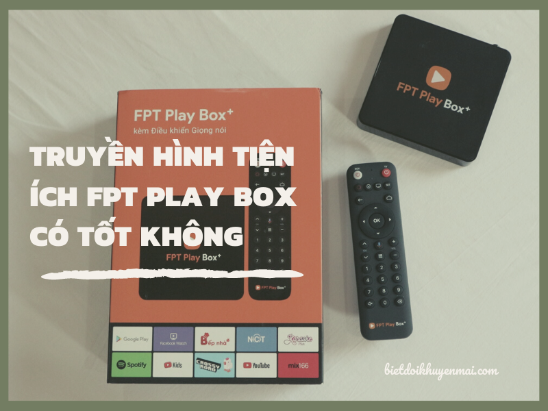 danh-gia-fpt-play-box-chinh-hang