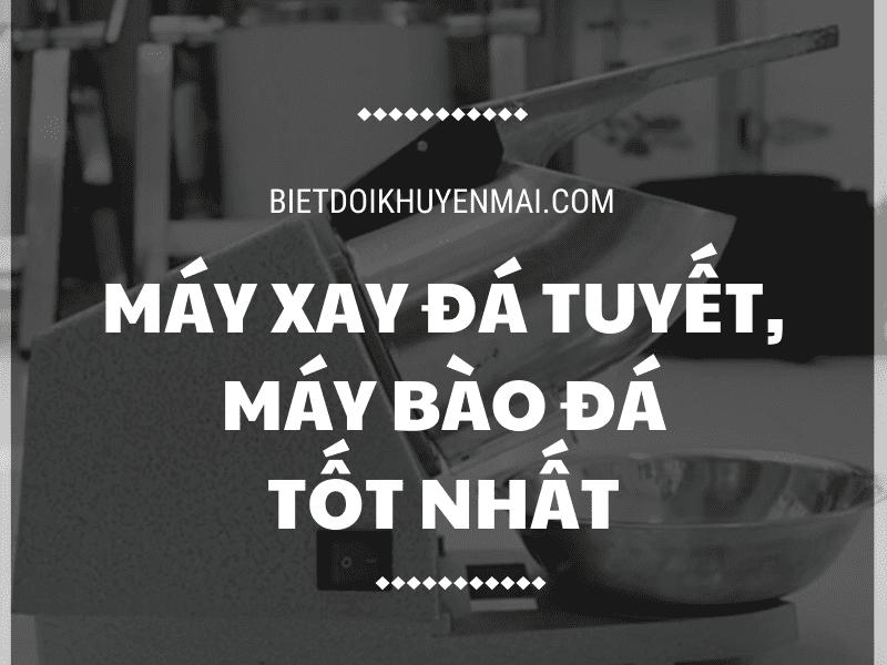 may-xay-da-tuyet-hien-dai